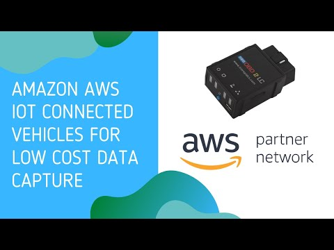 Amazon AWS IoT Connected vehicles for low cost data capture