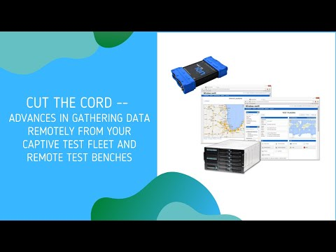 Advances in gathering data remotely from your captive test fleet and remote test benches