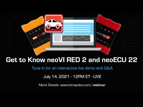 Get to Know neoVI RED 2 and neoECU 22 - Live Webinar